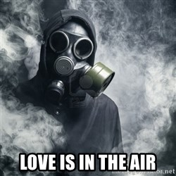 gas mask -  Love Is in the air