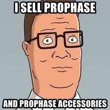 hank hill meme - I sell prophase And prophase accessories