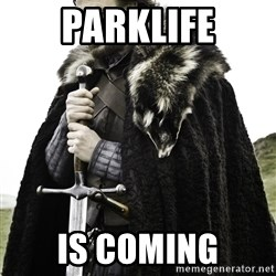 Ned Stark - Parklife Is Coming