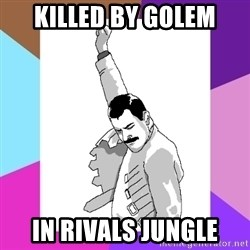 Freddie Mercury rage pose - killed by golem in rivals jungle
