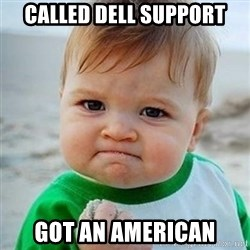 Victory Baby - Called DELL support got an american