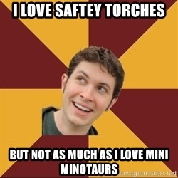 Tobuscus - i love saftey torches but not as much as i love mini minotaurs