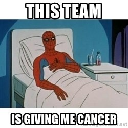 SpiderMan Cancer - this team is giving me cancer