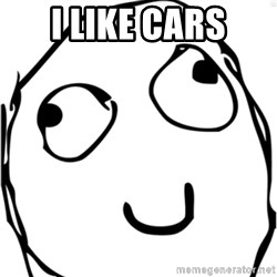 Derp meme - I like cars