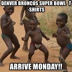 Dancing African Kid - Denver Broncos Super Bowl   T-Shirts Arrive Monday!!