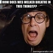 Spaceballs - How does Wes Welker breathe in this thing!!??