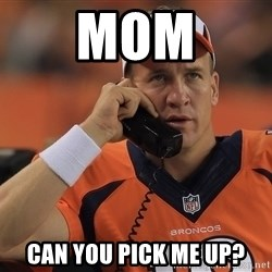 peyton manning phone1 - mom can you pick me up?