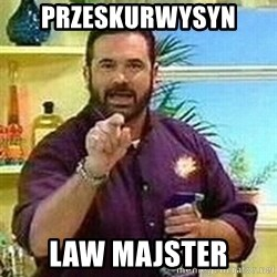 Badass Billy Mays - Przeskurwysyn Law Majster