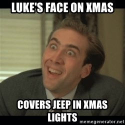 Nick Cage - Luke's Face on xmas Covers jeep in Xmas lights