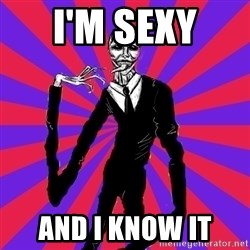 slender man - i'M SEXY  AND I KNOW IT