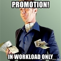 Rich Boy Boss - promotion! in workload only