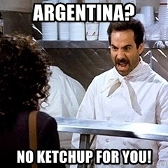soup nazi2 - argentina? no ketchup for you!
