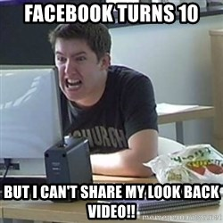 Angry Gary - Facebook turns 10 but I can't share my look back video!!