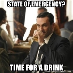 don draper drinking - STATE OF EMERGENCY? TIME FOR A DRINK