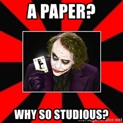 Typical Joker - a paper? why so studious?