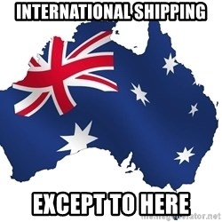 Australian flag  - INTERNATIONAL SHIPPING EXCEPT TO HERE