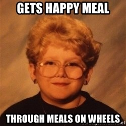 60 Year-Old Girl - gets happy meal through meals on wheels