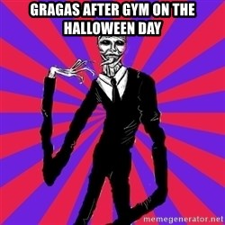 slender man - gragas after gym on the halloween day