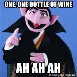 The Count - one, one bottle of wine Ah Ah ah