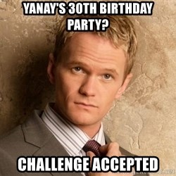 BARNEYxSTINSON - yanay's 30th birthday party? CHALLENGE accepted