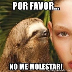 The Rape Sloth - Por Favor... no me molestar!