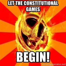 Typical fan of the hunger games - Let the constitutional games begin!