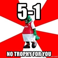Arsenal Dinosaur - 5-1 No trophy for you