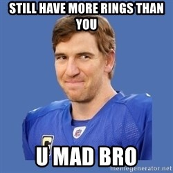 Eli troll manning - still have more rings than you u mad bro