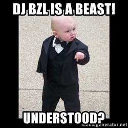 Baby Godfather - dj bzl is a beast! understood?