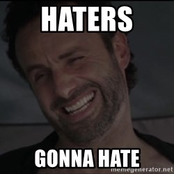RICK THE WALKING DEAD - HATERS  GONNA HATE