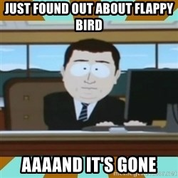 And it's gone - Just found out about flappy bird aaaand it's gone