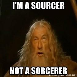 Gandalf You Shall Not Pass - I'm a sourcer Not a sorcerer