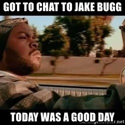 IceCube It was a good day - Got to chat to Jake Bugg  Today was a good day