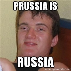 Really highguy - Prussia is russia