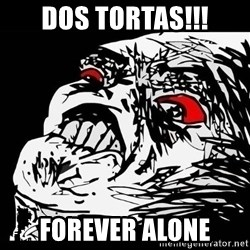 Rage Face - DOS TORTAS!!! FOREVER ALONE
