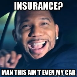 Black Guy From Friday - Insurance?  Man this ain't even my car