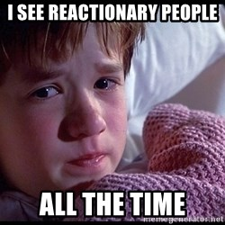 Sixth Sense Boy - I SeE Reactionary PEOPLE ALL THE TIME