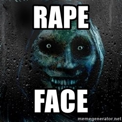 NEVER ALONE  - RAPE Face