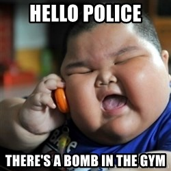 fat chinese kid - hello police there's a bomb in the gym