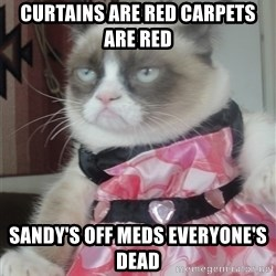 Valentines Day Tard - curtains are red carpets are red sandy's off meds everyone's dead