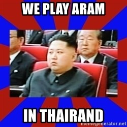 kim jong un - We Play Aram In Thairand