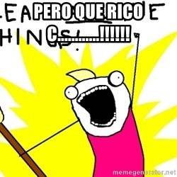 clean all the things - Pero que rico c............!!!!!!