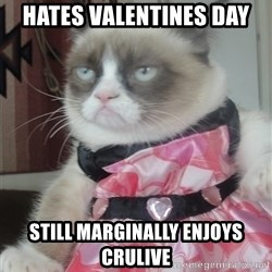 Valentines Day Tard - hates valentines day still MARGINALLY enjoys crulive