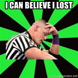 Deep Thinking Cena - I CAN BELIEVE I LOST
