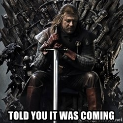 Eddard Stark -  Told you it was coming