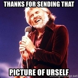 Kenny Rogers - Thanks for sending that picture of urself
