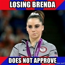 Mckayla Maroney Does Not Approve - Losing Brenda  does not approve