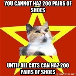 Lenin Cat Red - You cannot haz 200 pairs of shoes until all cats can haz 200 pairs of shoes