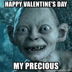 My Precious Gollum - Happy Valentine's Day My Precious