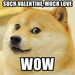 Real Doge - Such Valentine, much love WOW